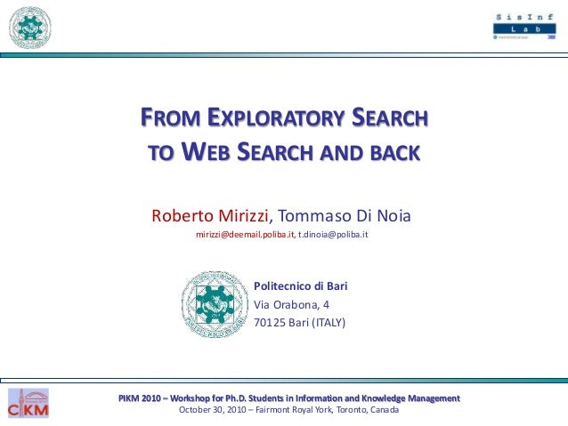 From Exploratory Search to Web Search and back - PIKM 2010