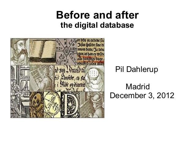Before and afterthe digital database              Pil Dahlerup                Madrid             December 3, 2012