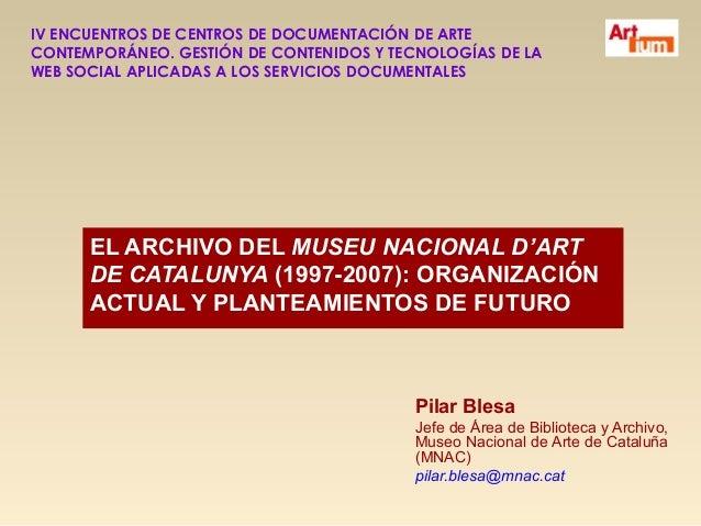 IV Encuentros de Centros de Documentación de Arte Contemporáneo en ARTIUM - Pilar Blesa