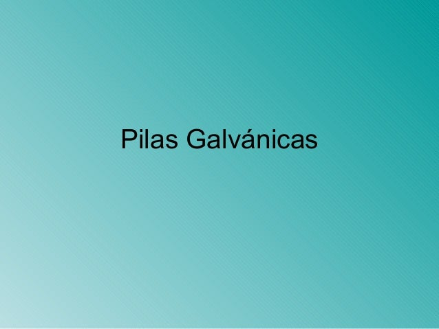 Pilas Galvánicas