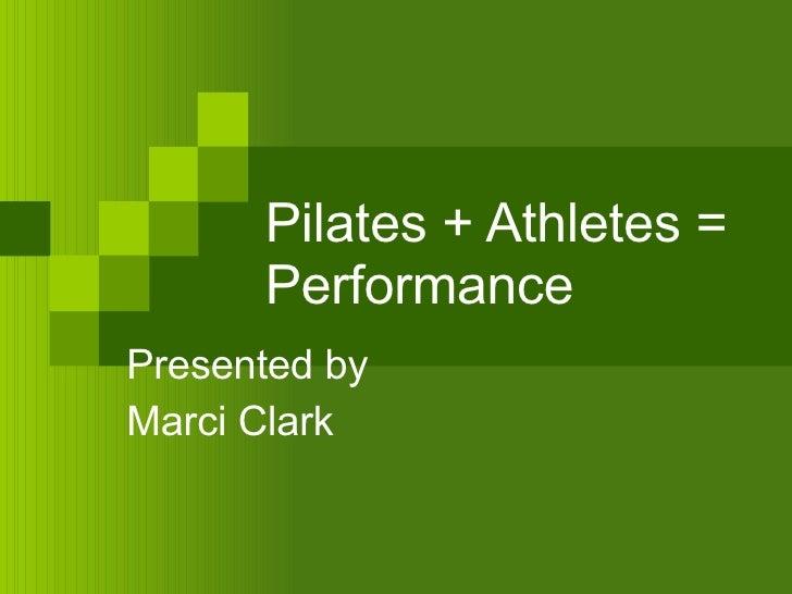 Pilates + Ahtletes = Performance
