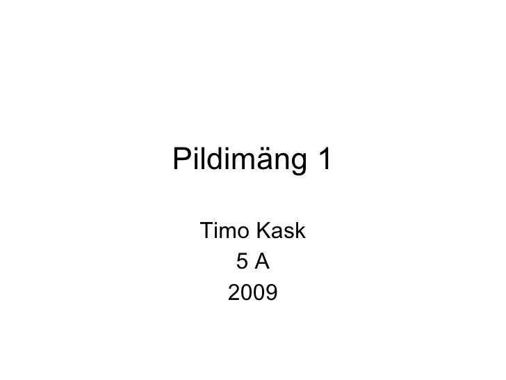 Pildimäng 1 Timo Kask 5 A 2009