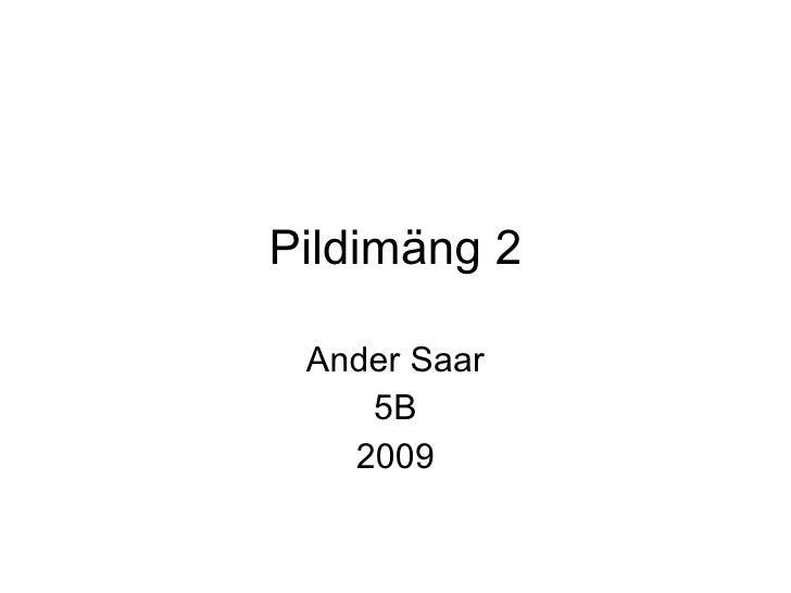 Pildimäng 2 Ander Saar 5B 2009