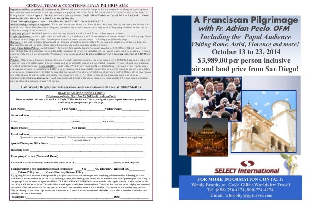GENERAL TERMS & CONDITIONS: ITALY PILGRIMAGE Deposits and final payment: First deposit of $500.00 per person should accomp...