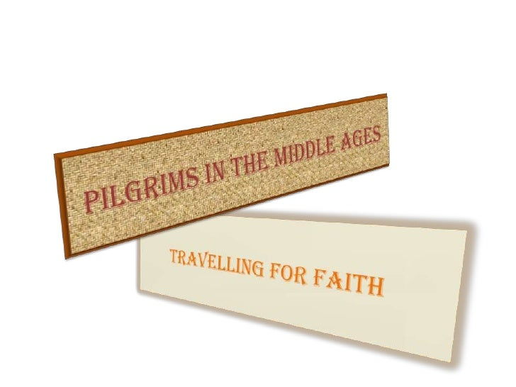 Pilgrims In The Middle Ages