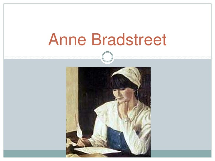 puritans anne bradstreet Upon the burning of our house by anne bradstreet upon the burning of our house by anne bradstreet literary focus: puritans felt.