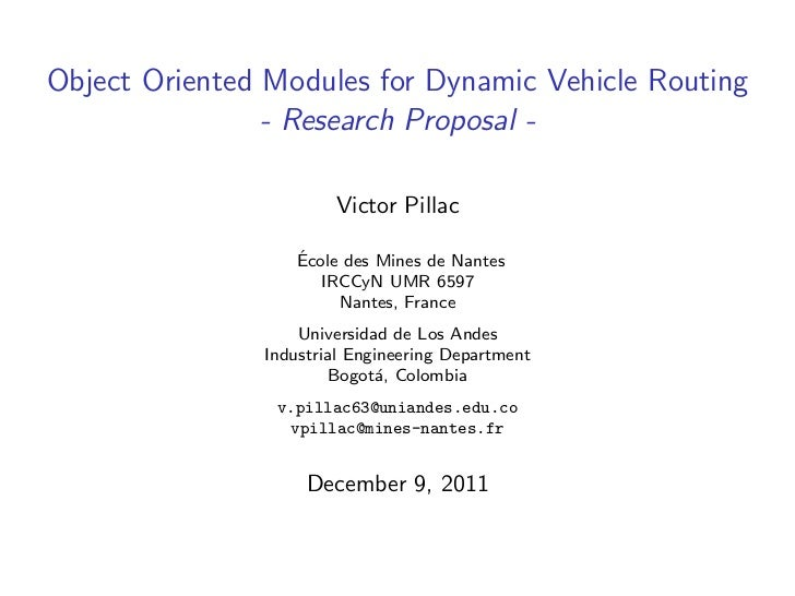 Object Oriented Modules for Dynamic Vehicle Routing                - Research Proposal -                       Victor Pill...