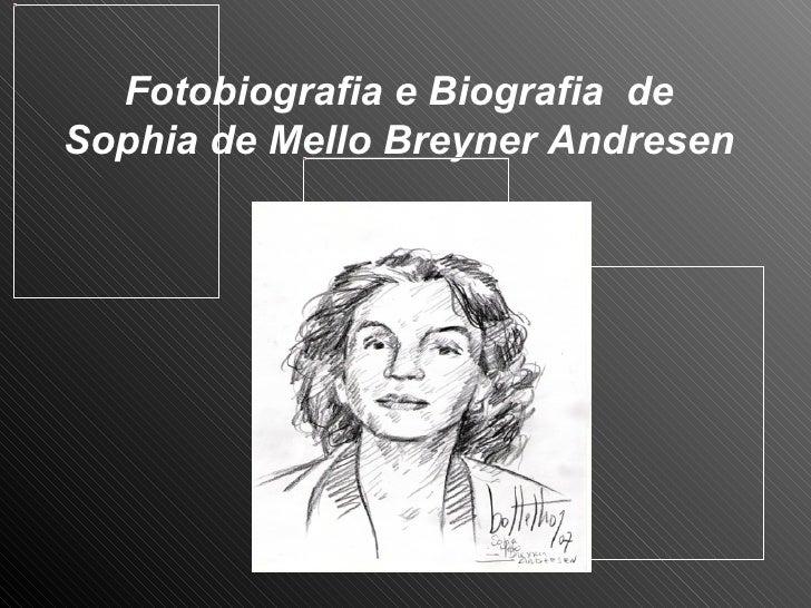 Fotobiografia e Biografia  de Sophia de Mello Breyner Andresen