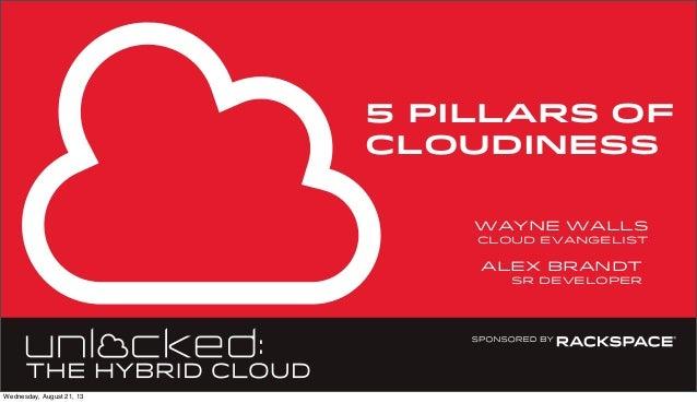 5 PILLARS OF CLOUDINESS wayne walls cloud evangelist alex brandt sr developer Wednesday, August 21, 13