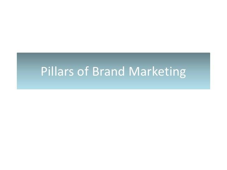 Pillars of Brand Marketing<br />