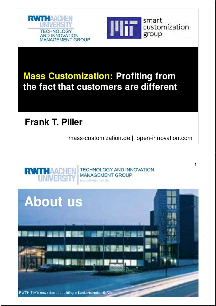 Mass Customization: Profiting from  the fact that customers are different   Frank T. Piller                             ma...