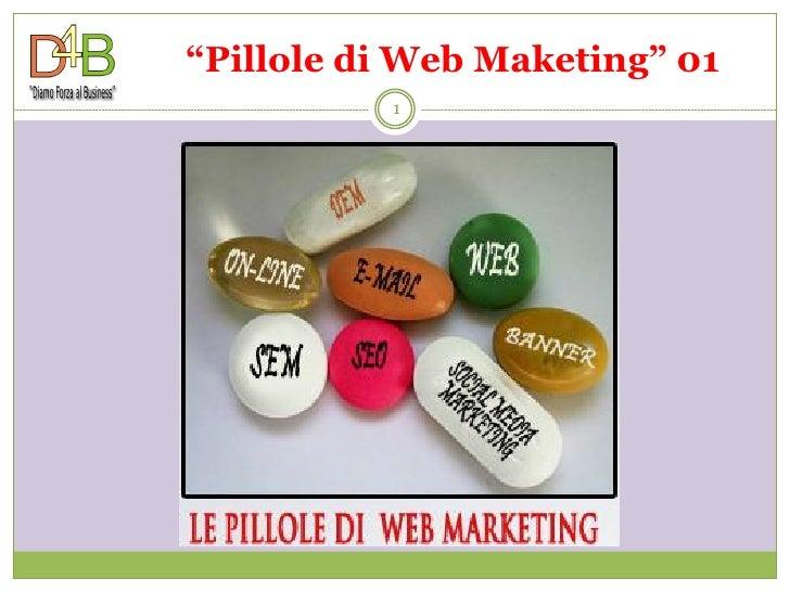 """""""Pillole di Web Maketing"""" 01           1"""