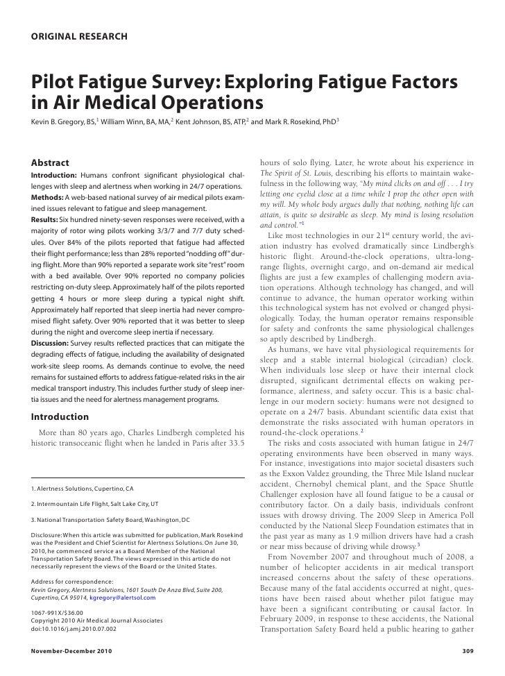ORIGINAL RESEARCHPilot Fatigue Survey: Exploring Fatigue Factorsin Air Medical OperationsKevin B. Gregory, BS,1 William Wi...