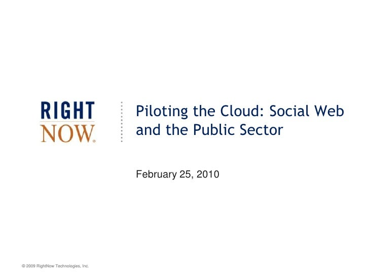Piloting the Cloud: Social Web and the Public Sector<br />February 25, 2010<br />
