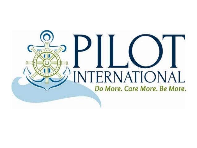 Today Pilot is... …a proud and active member of the Service Club Leaders Conference along with organizations such as Lions...