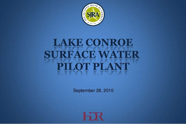 Lake Conroe Surface Water Pilot Plant PowerPoint