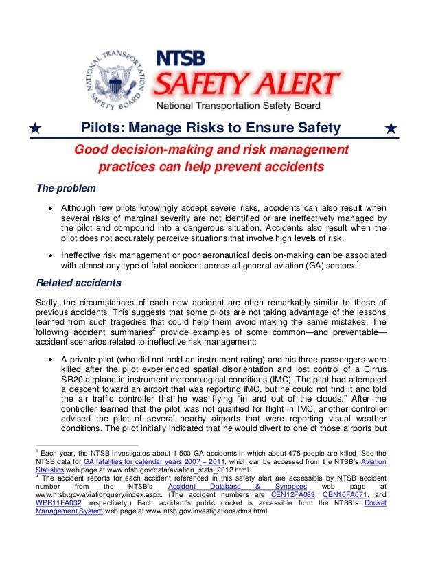 Pilots: Manage Risks to Ensure Safety Good decision-making and risk management practices can help prevent accidents The pr...