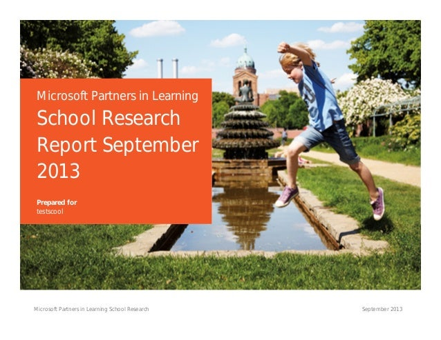 Microsoft Partners in Learning  School Research Report September 2013 Prepared for testscool  Microsoft Partners in Learni...