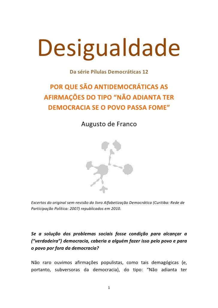 Desigualdade                      Da série Pílulas Democráticas 12          POR QUE SÃO ANTIDEMOCRÁTICAS AS        AFIRMAÇ...