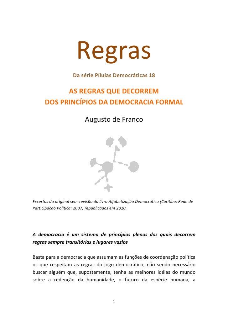 Regras                      Da série Pílulas Democráticas 18              AS REGRAS QUE DECORREM       DOS PRINCÍPIOS DA D...