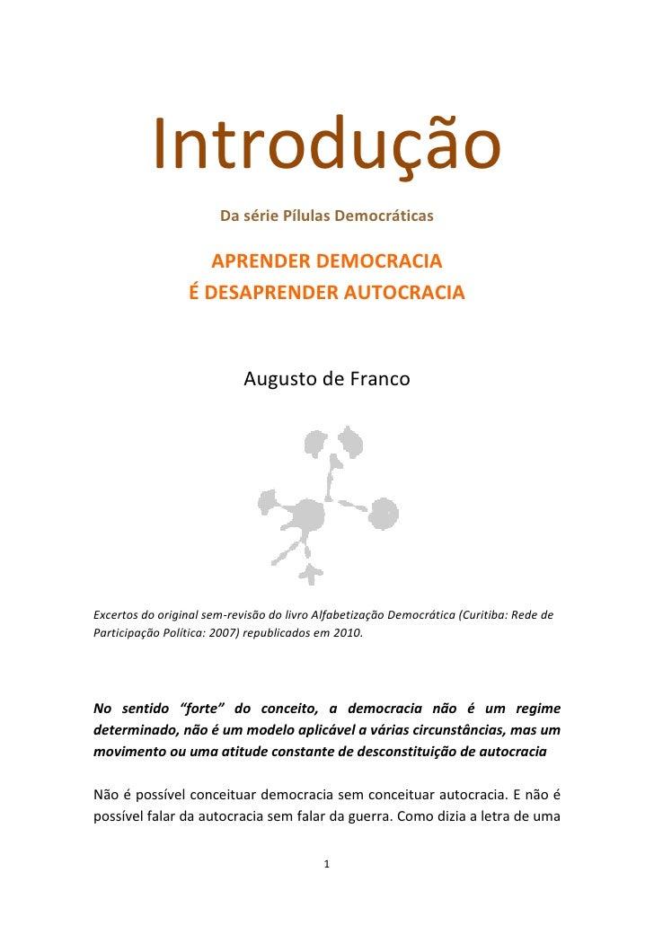 Introdução                        Da série Pílulas Democráticas                      APRENDER DEMOCRACIA                  ...