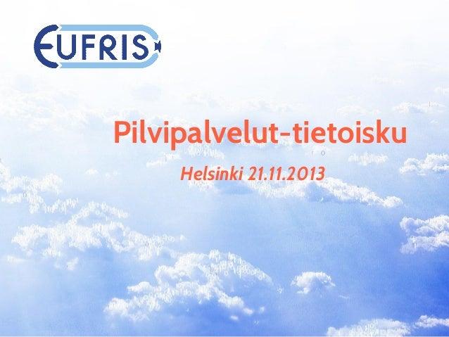 Pilvipalvelut-tietoisku Helsinki 21.11.2013