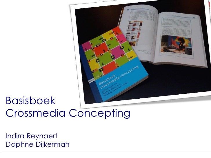 Basisboek  Crossmedia Concepting Indira Reynaert Daphne Dijkerman