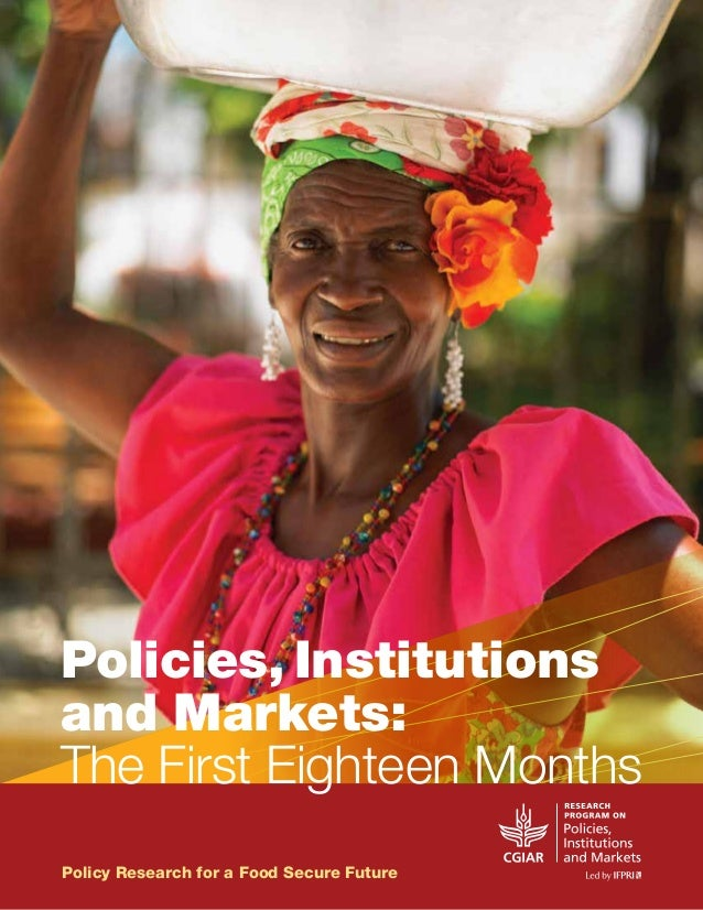 Policy Research for a Food Secure Future Policies, Institutions and Markets: The First Eighteen Months