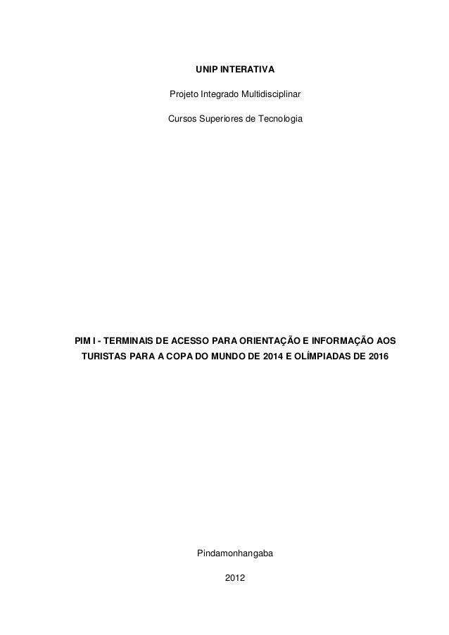 UNIP INTERATIVA                 Projeto Integrado Multidisciplinar                 Cursos Superiores de TecnologiaPIM I - ...