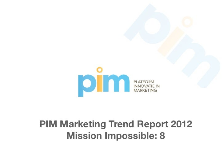 Pimmarketingtrendrapport2012 31jan-120208010628-phpapp01