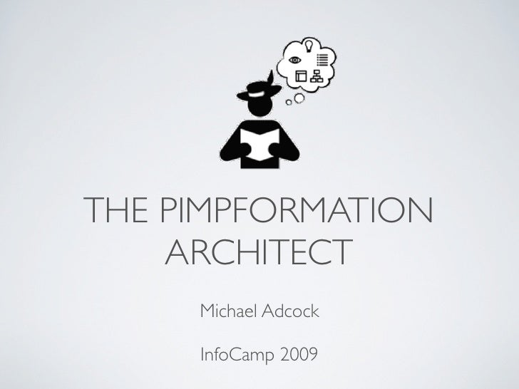 The Pimpformation Architect (InfoCamp 2009)
