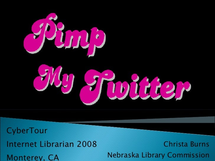 CyberTour Internet Librarian 2008 Monterey, CA Christa Burns Nebraska Library Commission