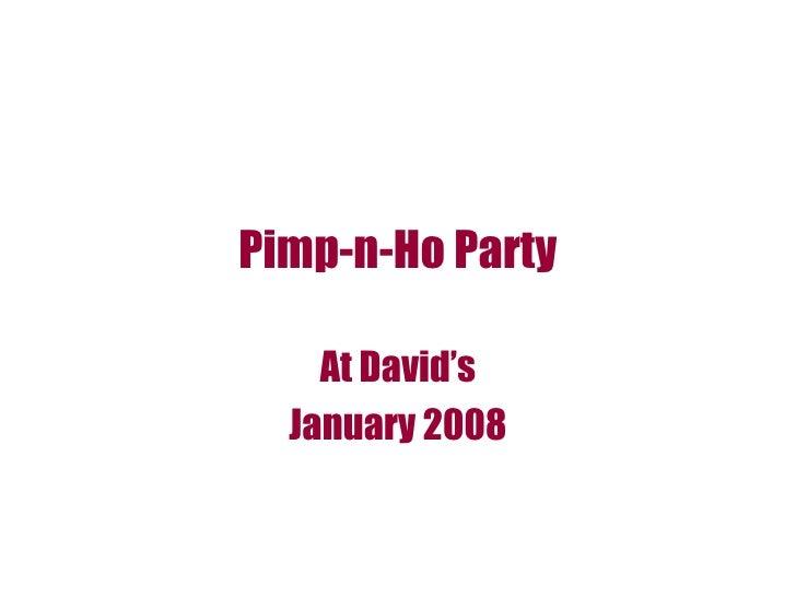 Pimp-n-Ho Party At David's January 2008