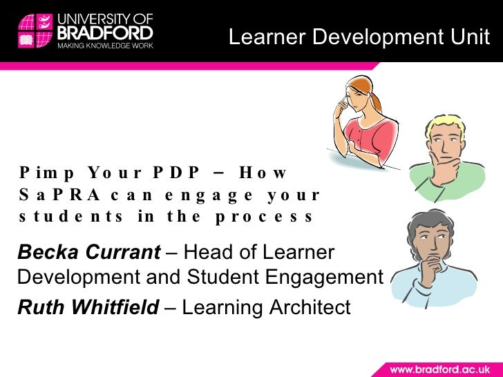 Pimp Your PDP – How SaPRA can engage your students in the process Becka Currant  – Head of Learner Development and Student...