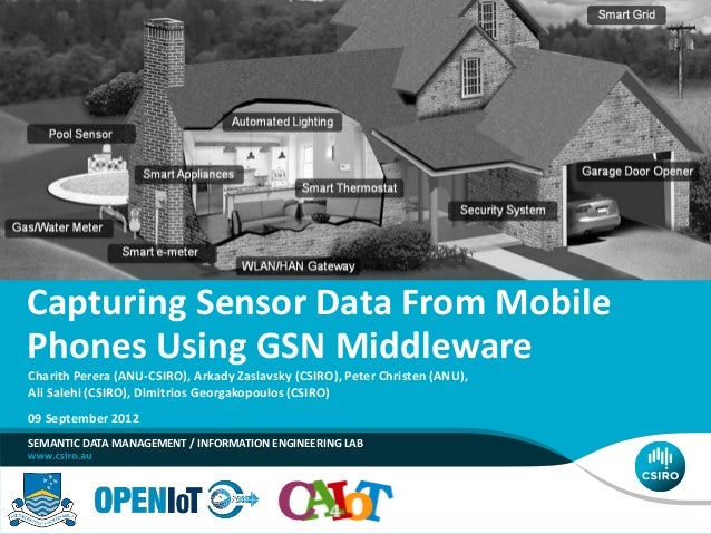 Capturing Sensor Data From Mobile Phones Using GSN Middleware SEMANTIC DATA MANAGEMENT / INFORMATION ENGINEERING LAB Chari...
