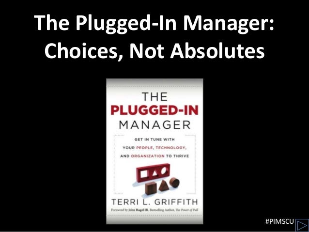 The Plugged-In Manager: Choices, Not Absolutes                      #PIMSCU
