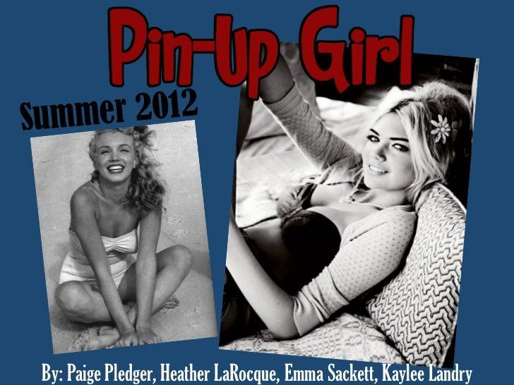 Summ er 2012 By: Paige Pledger, Heather LaRocque, Emma Sackett, Kaylee Landry