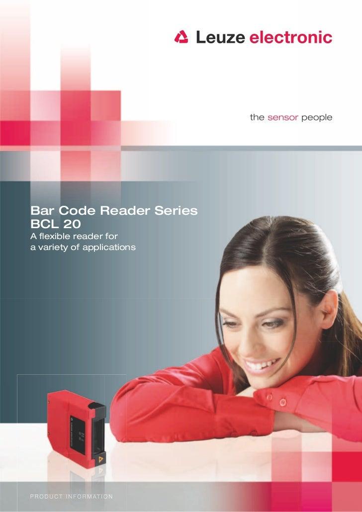 Bar Code Reader SeriesBCL 20A flexible reader fora variety of applicationsP R O D U C T I N F O R M AT I O N