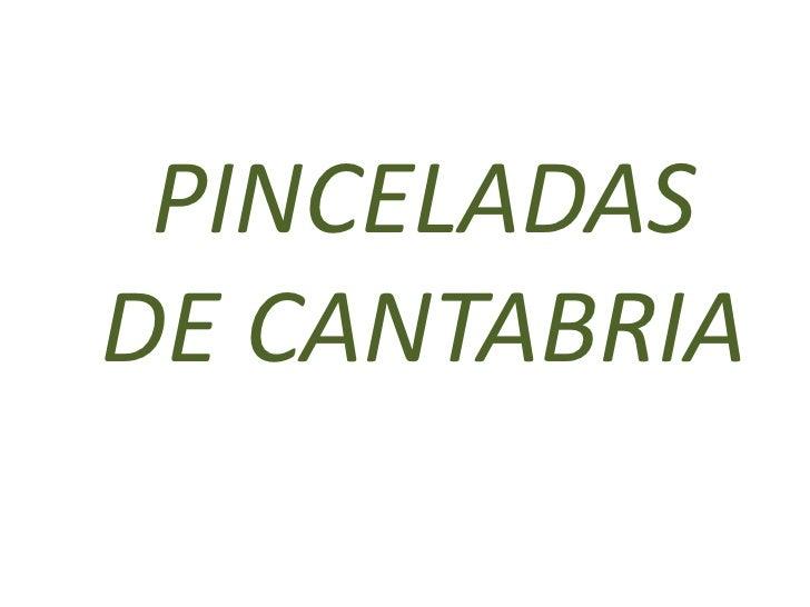 PINCELADASDE CANTABRIA