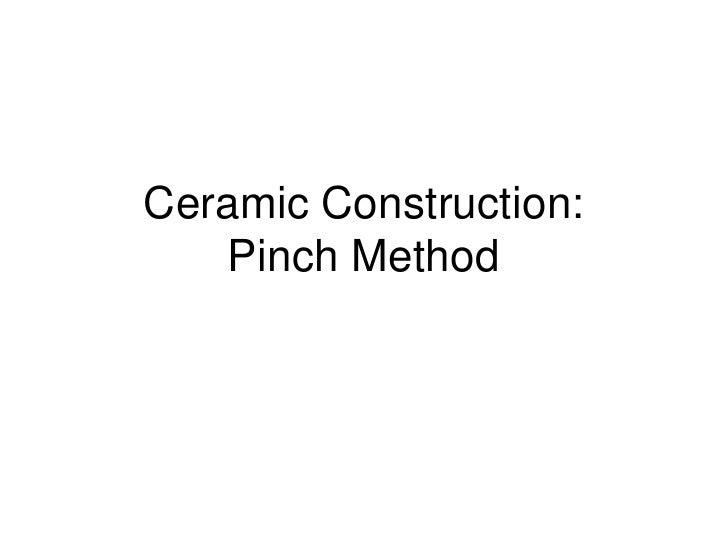 Ceramic Pinch Pot Construction