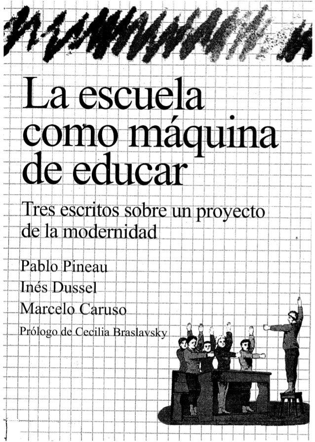 Pineau pablo  la escuela como máquina de educar