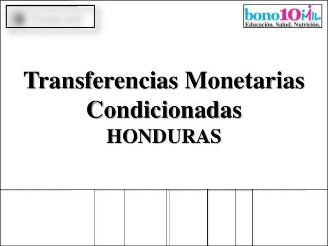 Transferencias Monetarias     Condicionadas       HONDURAS