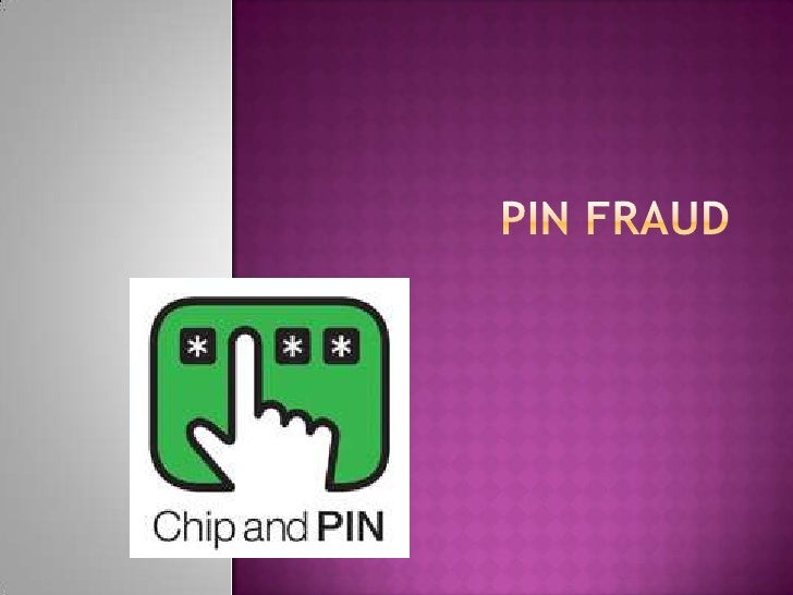 Pin Fraud