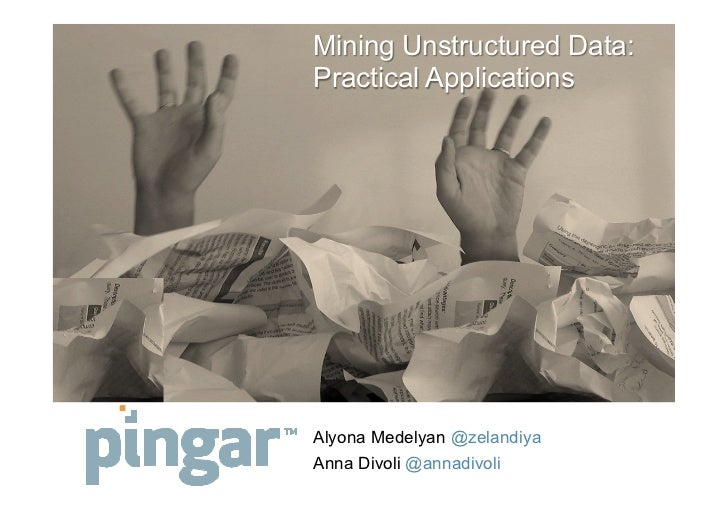 Mining Unstructured Data:Practical Applications, from the Strata O'Reilly Making Data Work Conference March 2012