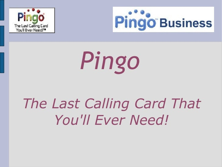 Pingo The Last Calling Card That You'll Ever Need!