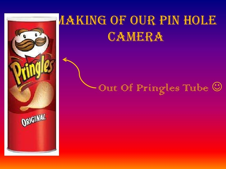 Making Of Our Pin Hole Camera<br />Out Of Pringles Tube <br />