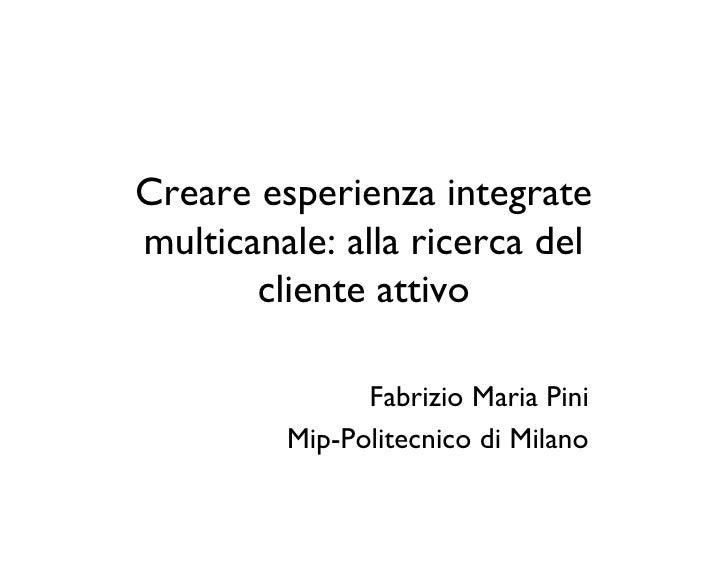 Fabrizio Pini - Creare esperienze multicanale: alla conquista del nuovo cliente