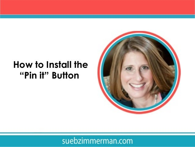 "How to Install the ""Pin it"" Button"