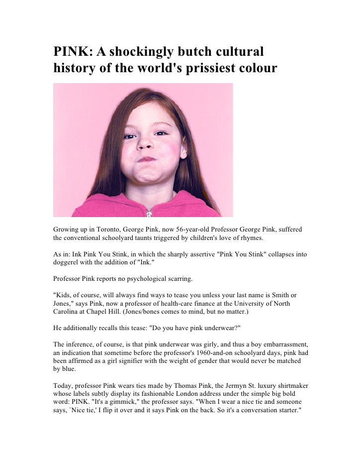 PINK: A shockingly butch cultural history of the world's prissiest colour     Growing up in Toronto, George Pink, now 56-y...