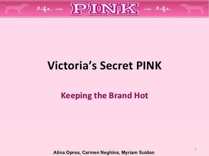 Victoria's Secret PINK Keeping the Brand Hot Alina Oprea, Carmen Neghina, Myriam Suidan